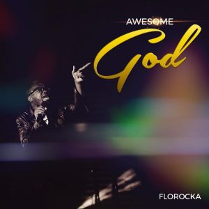 awesome-god-florocka-onetwolyrics