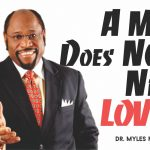 a-man-does-not-need-love-dr-myles-munroe-onetwolyrics