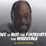 love-is-not-the-foundation-for-marriage-dr-myles-munroe-onetwolyrics