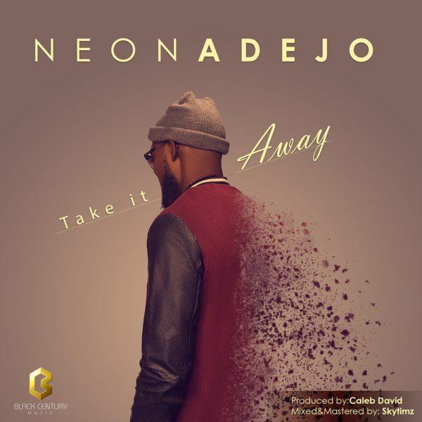Take It Away – Neon Adejo