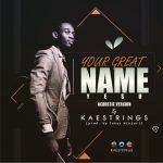 your_great_name_(yesu)_kaestrings_onetwolyrics