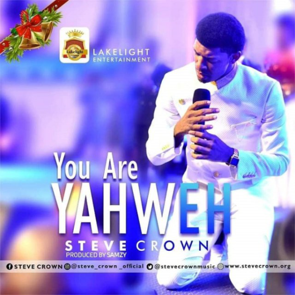 You Are Yahweh – Steve Crown