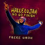 hallelujah-no-go-finish-freke-umoh-onetwolyrics