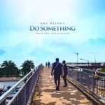 do-something-oba-reengy-onetwolyrics