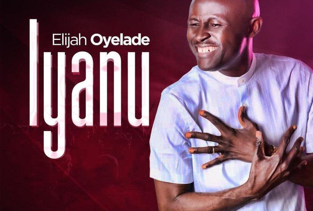 Iyanu – Elijah Oyelade