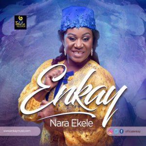 nara-ekele-enkay-onetwolyrics
