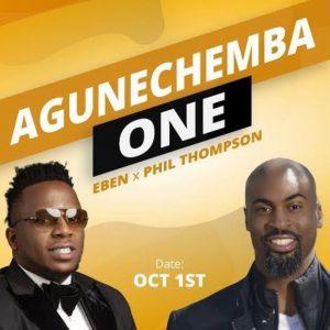 agunechemba-eben-ft-phil-thompson-onetwolyrics