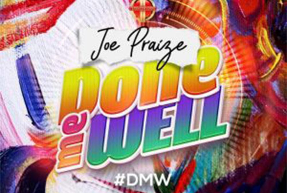 Done Me Well – Joe Praize