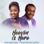 heaven is here eno michael ft nathaniel bassey