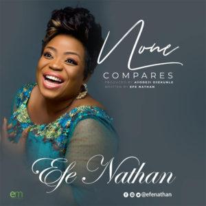 none compares efe nathan