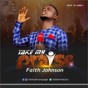 take my praise faith johnson
