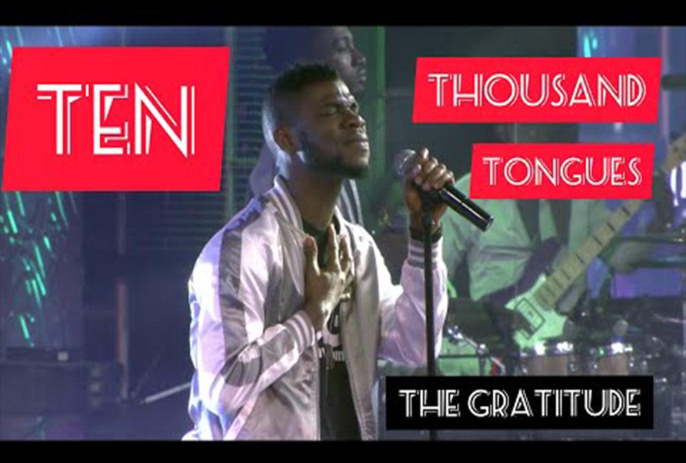 Ten Thousand Tongues – The Gratitude Coza
