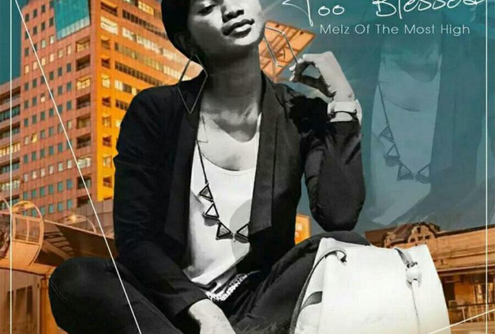 Too Blessed – Melisa Munyoro