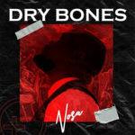 dry bones nosa