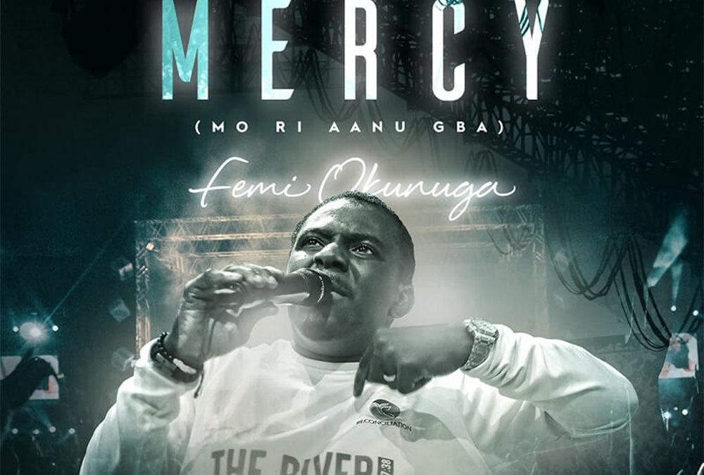 I Receive Mercy – Femi Okunuga