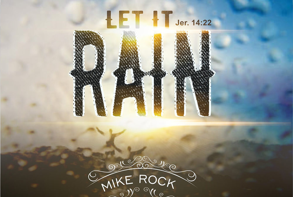 Let It Rain – Mike Rock