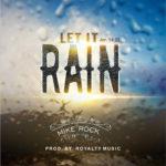 mike rock let it rain