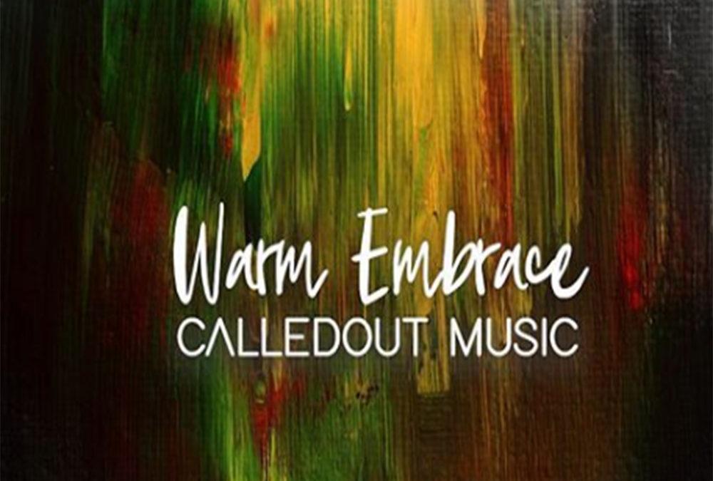 Warm Embrace – Calledout Music