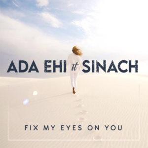 fix my eyes on you ada ehi ft sinach