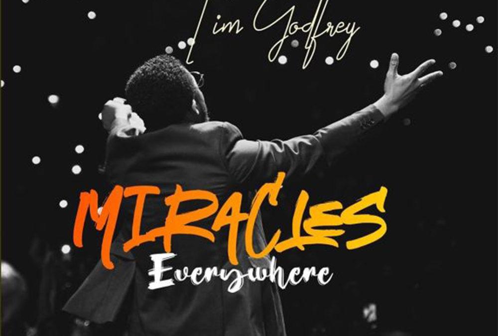 Miracles Everywhere – Tim Godfrey