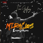 Tim Godfrey Miracles Everywhere