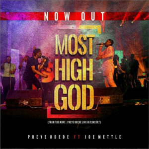 Preye Odede ft Joe mettle Most high god