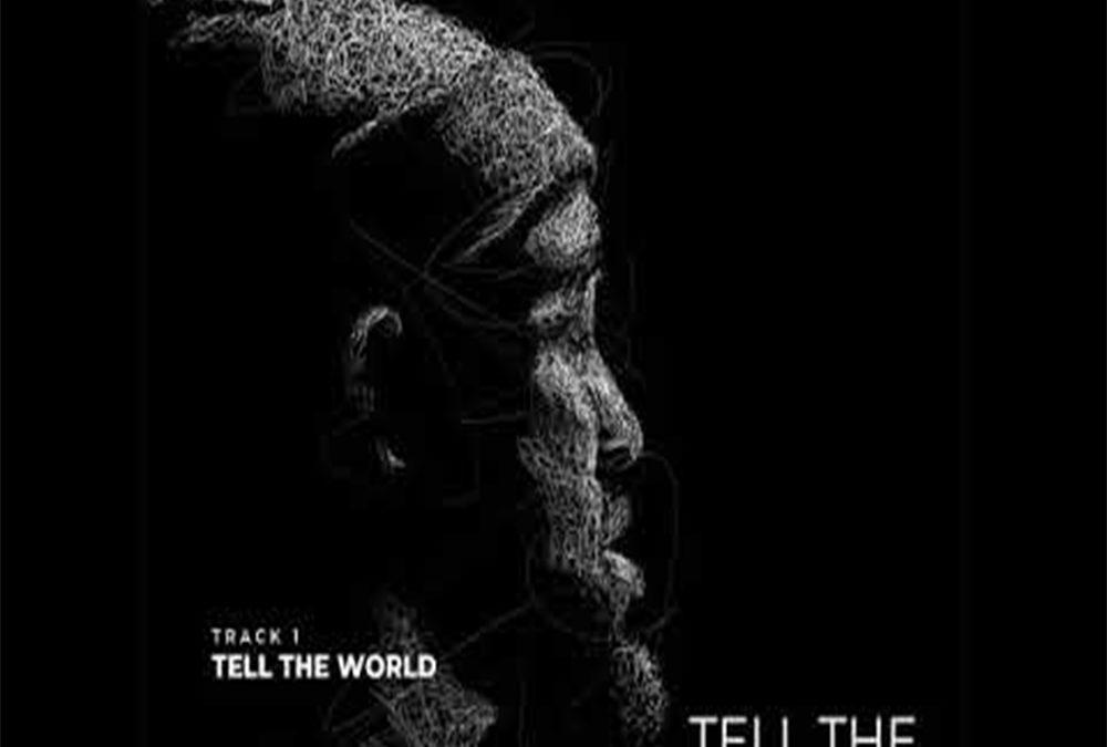 Tell The World – Neon Adejo