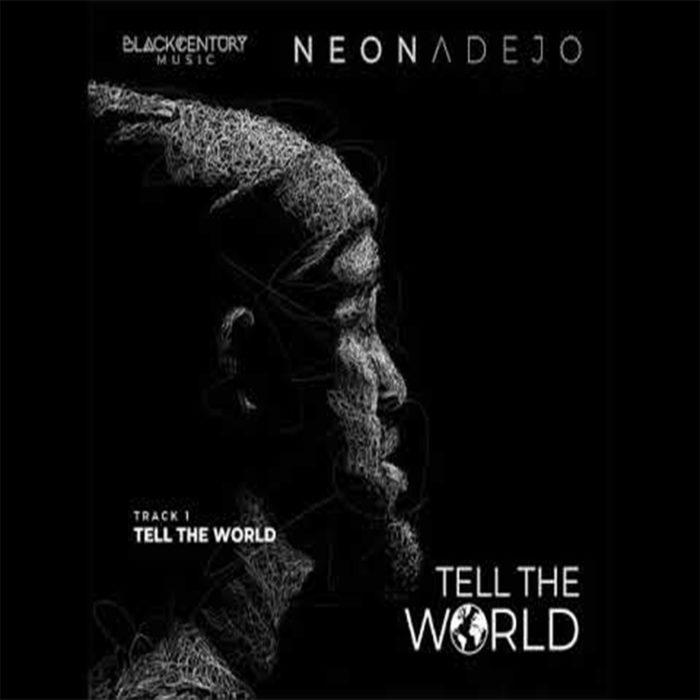 Neon Adejo Tell The World