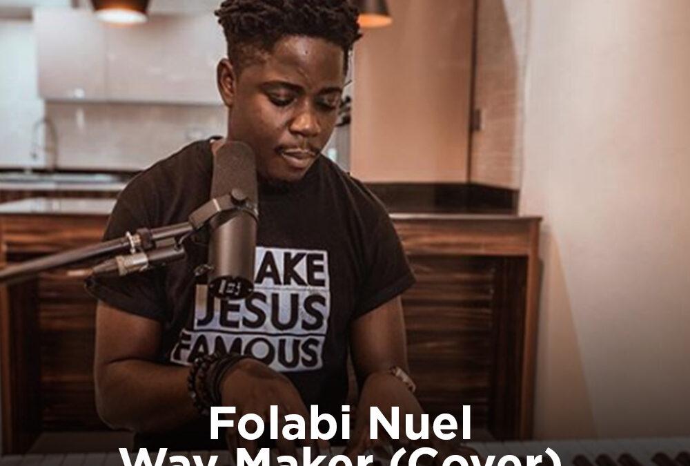 Way Maker – Folabi Nuel
