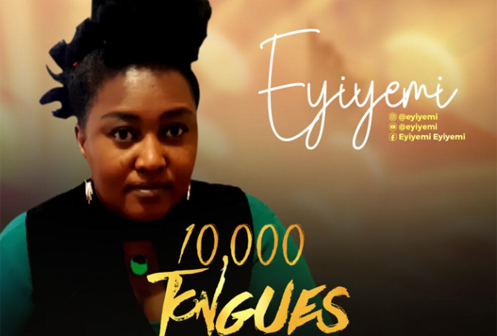 10000 Tongues – Eyiyemi