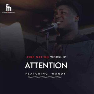 attention-firenationworship-neon-adejo-ft-wondy