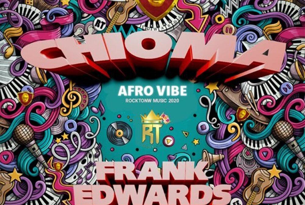 Chioma – Frank Edwards
