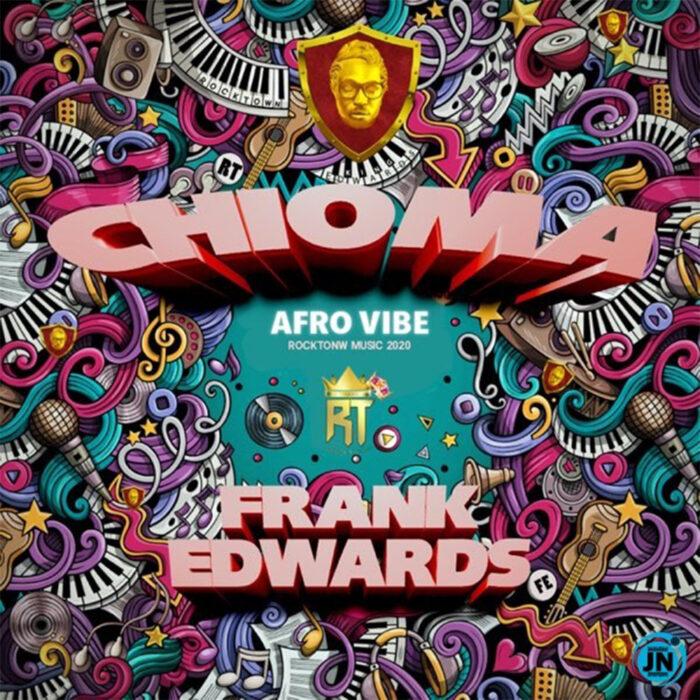chioma-afro-frank-edwards