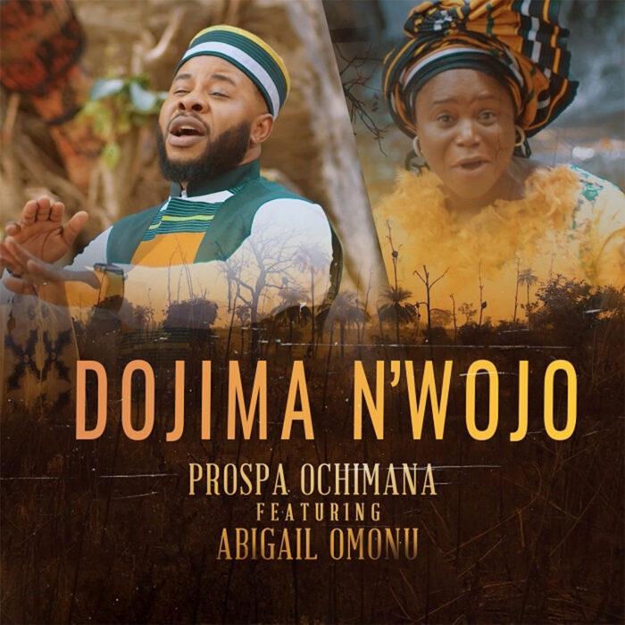 dojima-nwojo-prospa-ochimana-ft-abigail-omonu