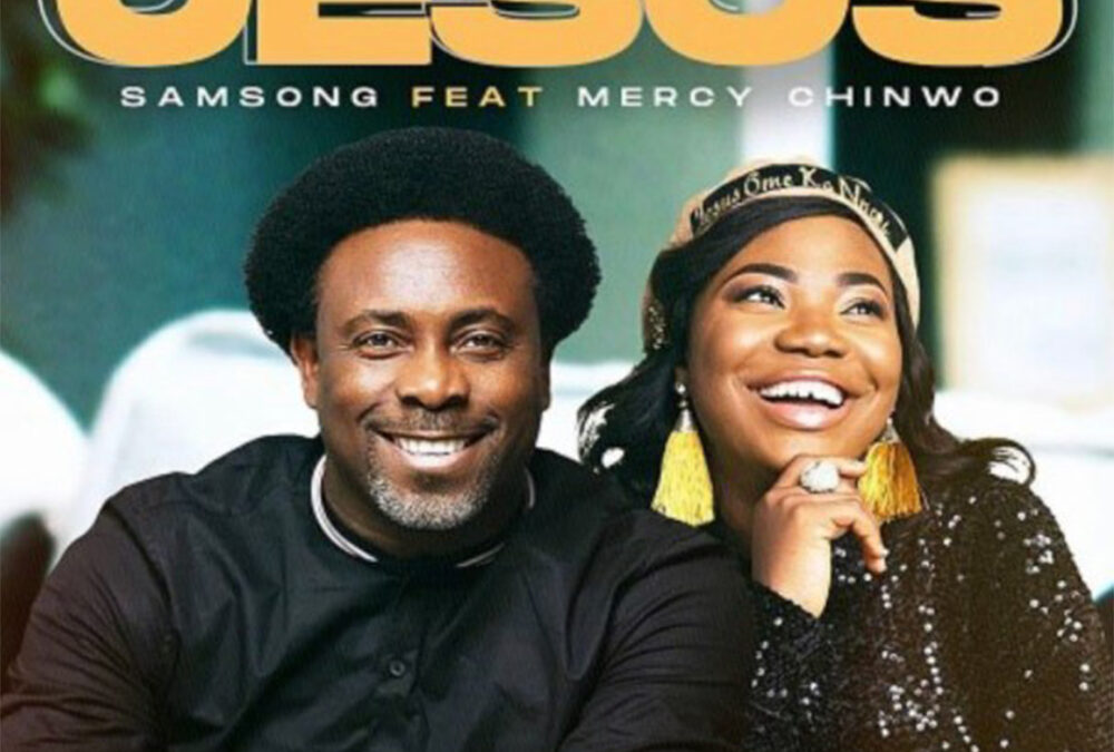 Jesus – Samsong ft Mercy Chinwo
