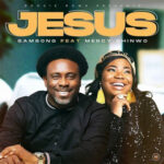 jesus-samsong-ft-mercy-chinwo