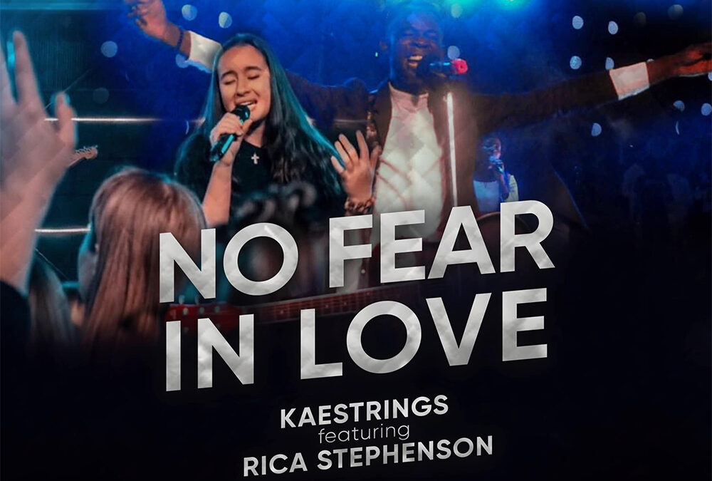No Fear In Love – Kaestrings ft Rica Stephenson