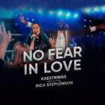 no-fear-in-love-kaestrings-ft-rica-stephenson