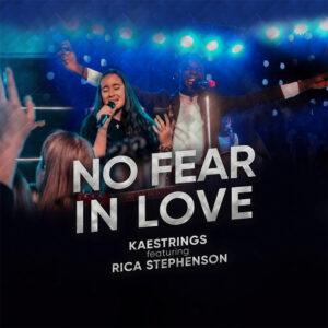 no-fear-in-love-kaestrings-ft-rica-stephenson