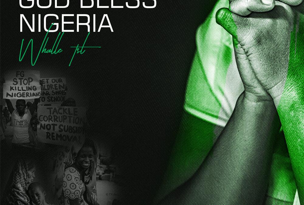 God Bless Nigeria – Whalle TSL