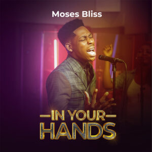 in-your-hands-moses-bliss