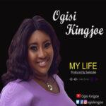 my-life-ogisi-kingjoe