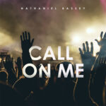 call-on-me-nathaniel-bassey