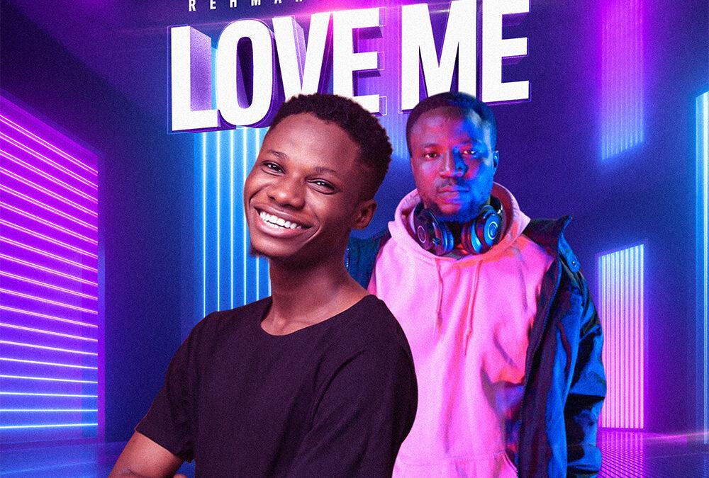 Love Me – Rehmahz ft LC Beatz