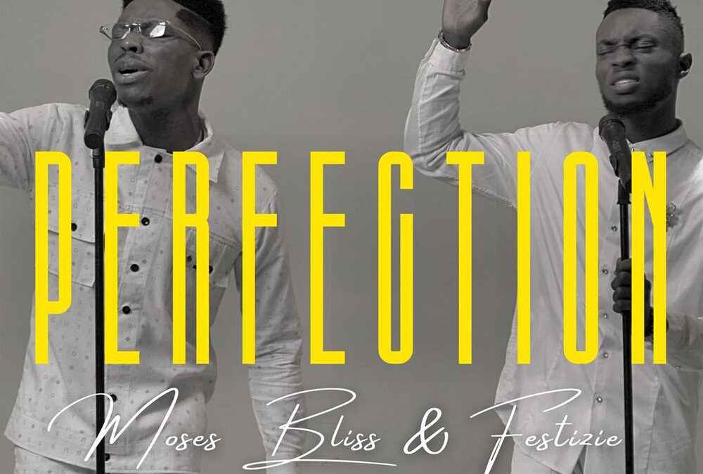 Perfection – Moses Bliss ft Festizie