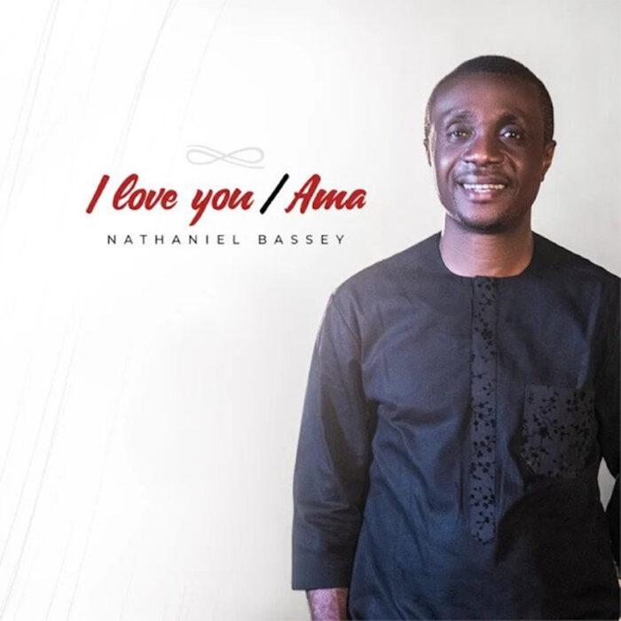 i-love-you-ama-medley-nathaniel-bassey