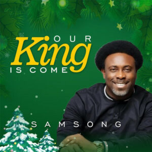our-king-is-come-samsong