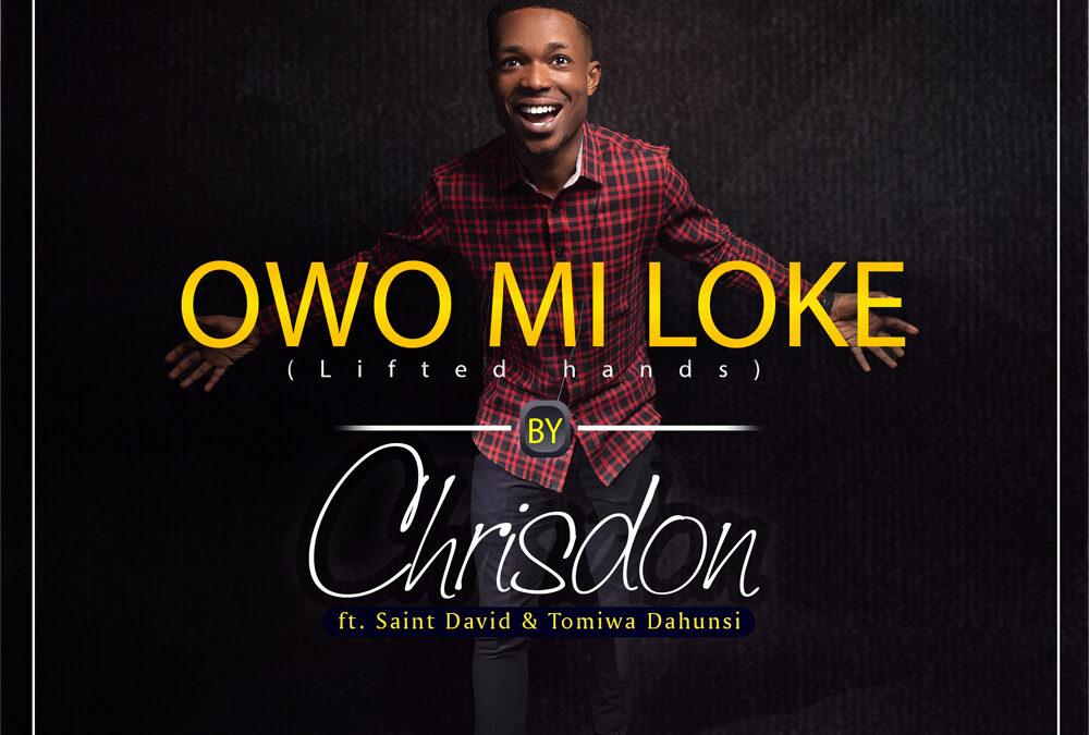 Owo Mi Loke – Chrisdon ft Saint David