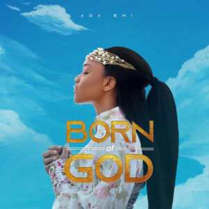 shine-ada-ehi-ft-Chize-Nosa-born-of-god