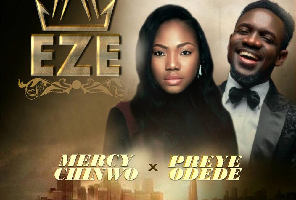Eze – Mercy Chinwo ft Preye Odede